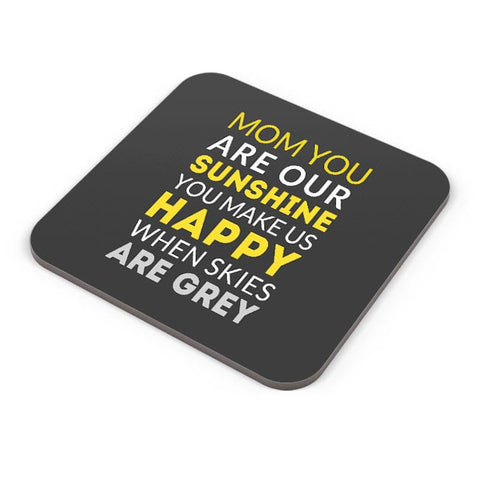 Mom You Are Our Sunshine | Mother's Day Gift Coaster Online India