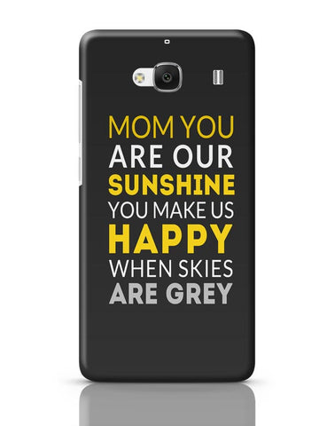 Mom You Are Our Sunshine | Mother's Day Gift Redmi 2 / Redmi 2 Prime Covers Cases Online India