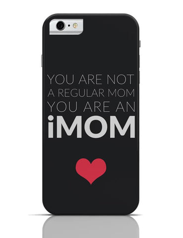 You Are An Imom Mom | Mother's Day Gift iPhone 6 6S Covers Cases Online India
