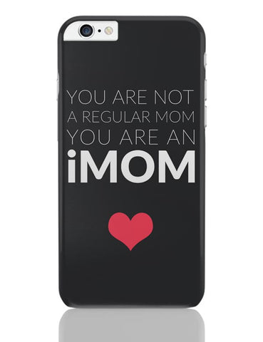 You Are An Imom Mom | Mother's Day Gift iPhone 6 Plus / 6S Plus Covers Cases Online India