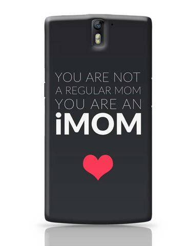 You Are An Imom Mom | Mother's Day Gift OnePlus One Covers Cases Online India