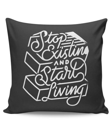 Stop Existing And Start Living Cushion Cover Online India