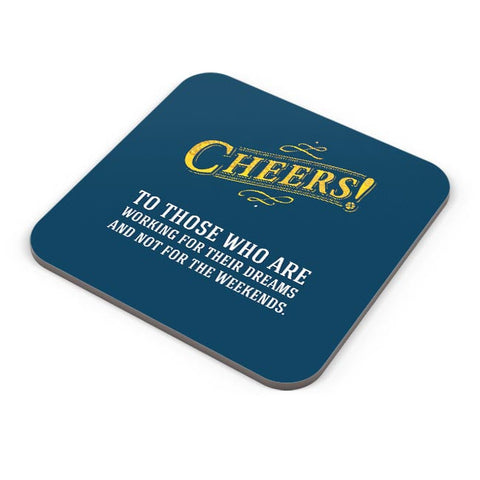 Cheers To Those Who Work For Their Dreams Coaster Online India
