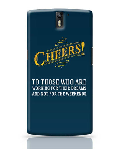 Cheers To Those Who Work For Their Dreams OnePlus One Covers Cases Online India