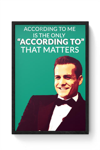 Harvey Specter Suits | According To Me Quote Framed Poster Online India