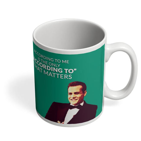 Harvey Specter Suits | According To Me Quote Coffee Mug Online India
