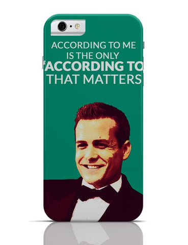 Harvey Specter Suits | According To Me Quote iPhone 6 6S Covers Cases Online India