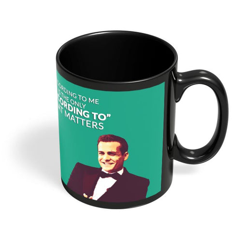 Harvey Specter Suits | According To Me Quote Black Coffee Mug Online India