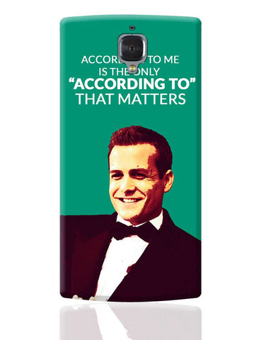 Harvey Specter Suits | According To Me Quote OnePlus 3 Cover Online India