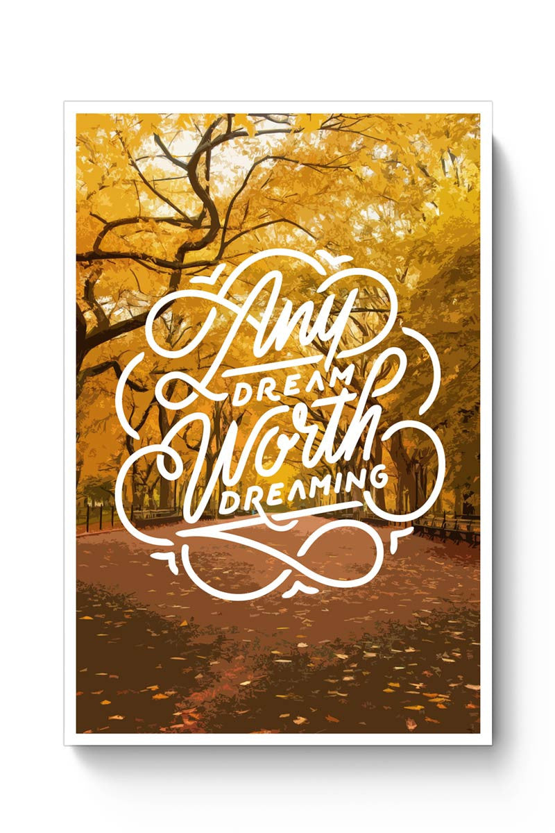 Any Dream Worth Dreaming Typography Poster