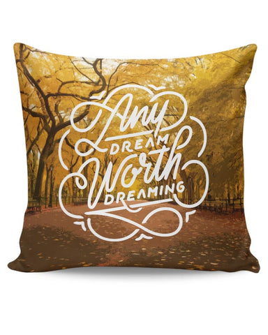 Any Dream Worth Dreaming Typography Cushion Cover Online India
