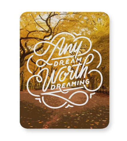 Any Dream Worth Dreaming Typography Mousepad Online India