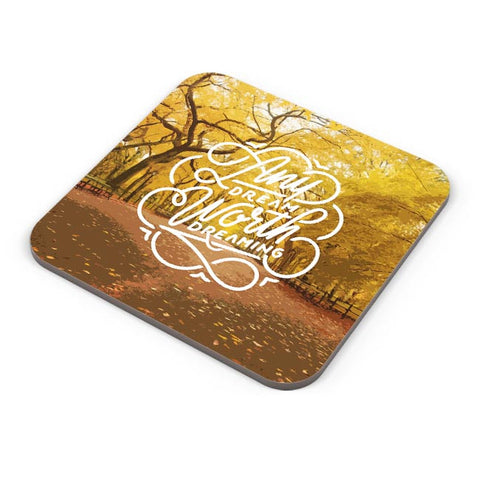 Any Dream Worth Dreaming Typography Coaster Online India