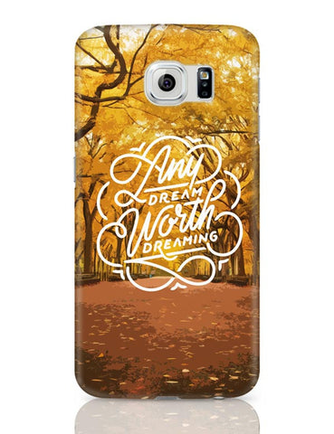 Any Dream Worth Dreaming Typography Samsung Galaxy S6 Covers Cases Online India