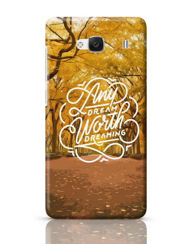Any Dream Worth Dreaming Typography Redmi 2 / Redmi 2 Prime Covers Cases Online India
