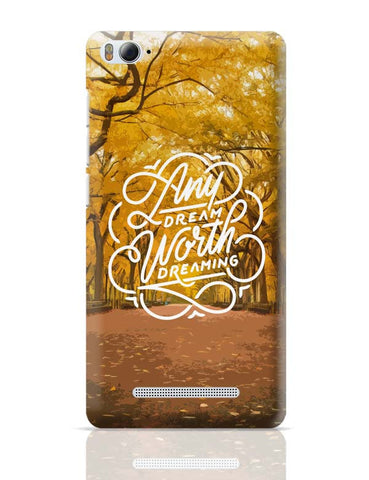 Any Dream Worth Dreaming Typography Xiaomi Mi 4i Covers Cases Online India