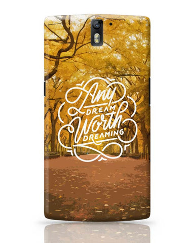 Any Dream Worth Dreaming Typography OnePlus One Covers Cases Online India