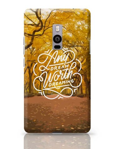 Any Dream Worth Dreaming Typography OnePlus Two Covers Cases Online India