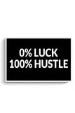 0% Luck 100% Hustle Poster Online India