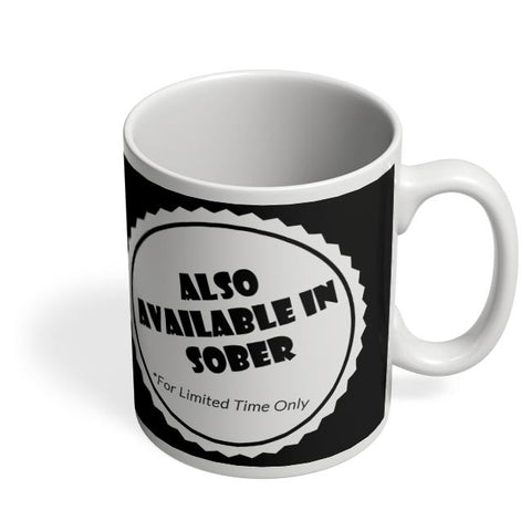 Also Available In Sober Coffee Mug Online India