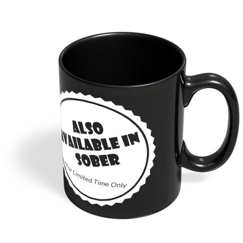 Also Available In Sober Black Coffee Mug Online India