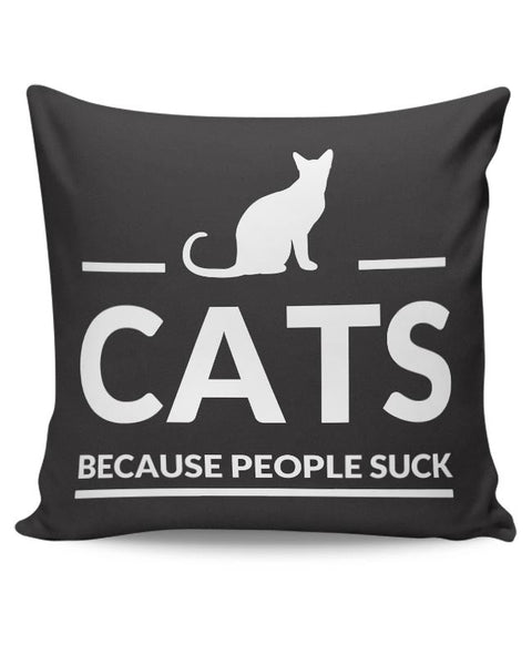Cats | Because People Suck Cushion Cover Online India