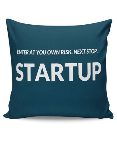 Enter At You Own Risk...Startup Cushion Cover Online India