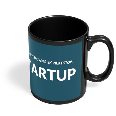 Enter At You Own Risk...Startup Black Coffee Mug Online India