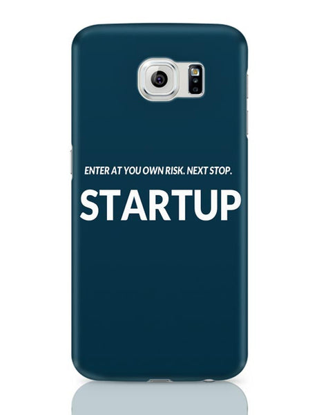 Enter At You Own Risk...Startup Samsung Galaxy S6 Covers Cases Online India