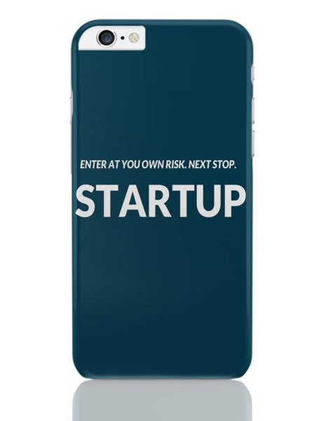 Enter At You Own Risk...Startup iPhone 6 Plus / 6S Plus Covers Cases Online India