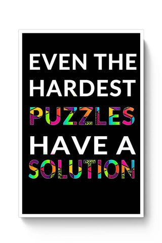 Even The Hardest Puzzles Have Solution Poster Online India