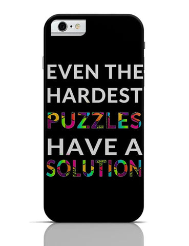 Even The Hardest Puzzles Have Solution iPhone 6 6S Covers Cases Online India