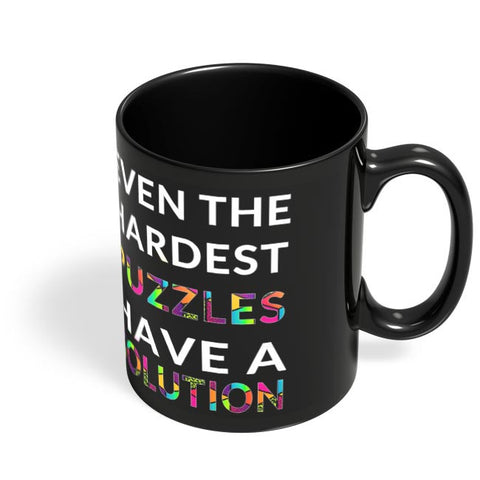 Even The Hardest Puzzles Have Solution Black Coffee Mug Online India