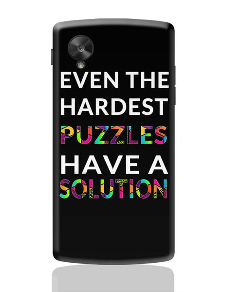 Even The Hardest Puzzles Have Solution Google Nexus 5 Covers Cases Online India