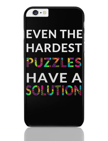 Even The Hardest Puzzles Have Solution iPhone 6 Plus / 6S Plus Covers Cases Online India