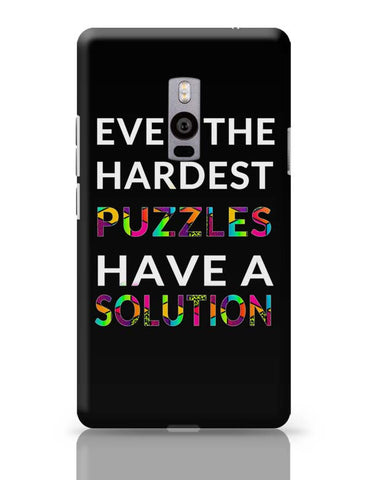 Even The Hardest Puzzles Have Solution OnePlus Two Covers Cases Online India