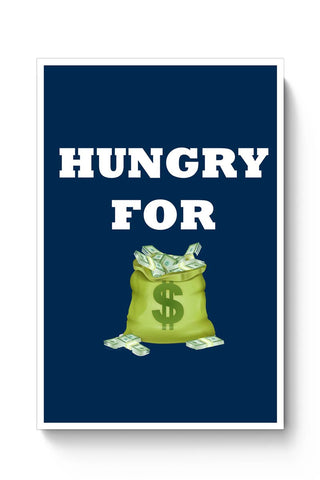 Hungry For Money Poster Online India