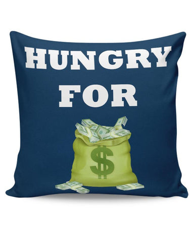 Hungry For Money Cushion Cover Online India
