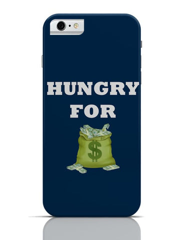 Hungry For Money iPhone 6 6S Covers Cases Online India