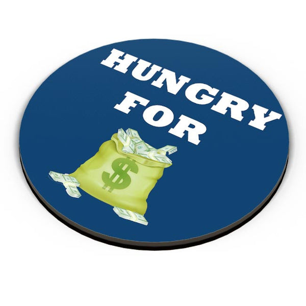Hungry For Money Fridge Magnet Online India