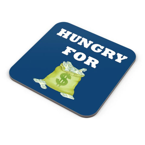 Hungry For Money Coaster Online India