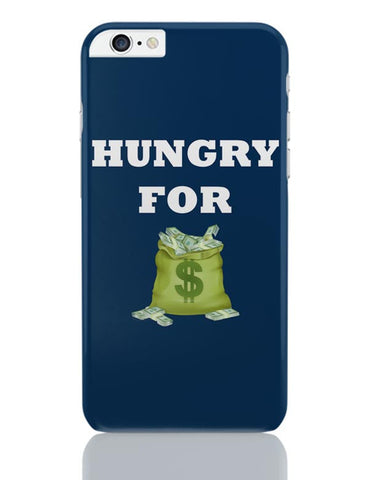 Hungry For Money iPhone 6 Plus / 6S Plus Covers Cases Online India
