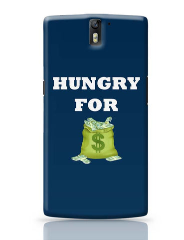 Hungry For Money OnePlus One Covers Cases Online India