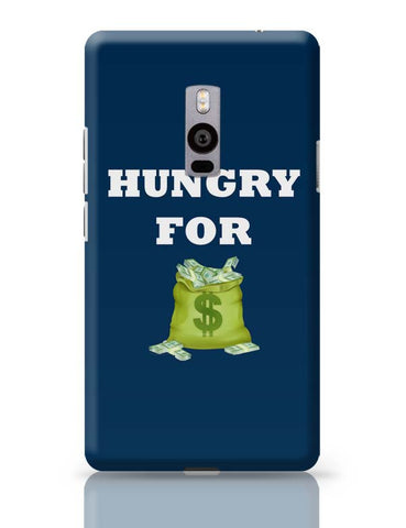 Hungry For Money OnePlus Two Covers Cases Online India