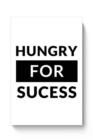 Hungry For Success Poster Online India