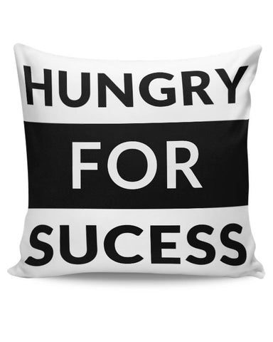 Hungry For Success Cushion Cover Online India