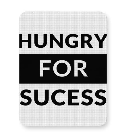 Hungry For Success Mousepad Online India