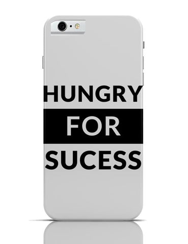 Hungry For Success iPhone 6 6S Covers Cases Online India