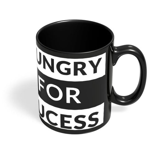 Hungry For Success Black Coffee Mug Online India