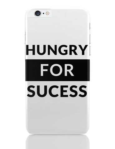 Hungry For Success iPhone 6 Plus / 6S Plus Covers Cases Online India